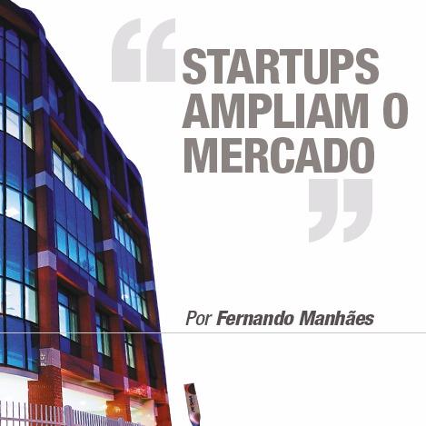 Startups Ampliam o Mercado